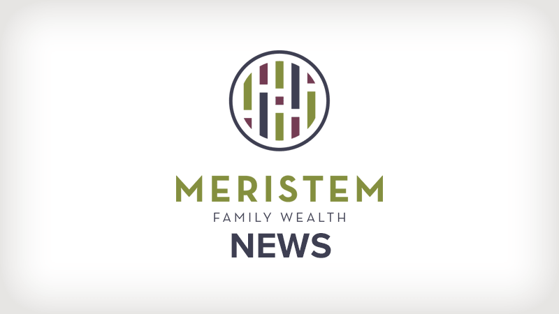 Meristem Family Wealth News